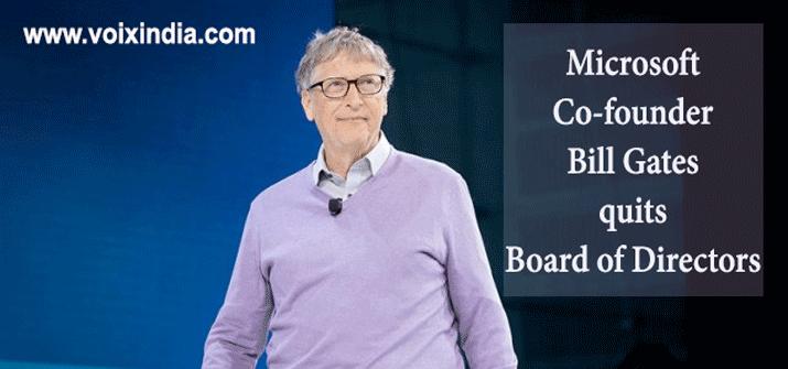 microsoft-bill-gates-quits-board-of-director-voixindia