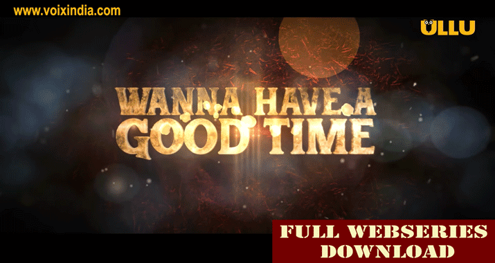 wanna-have-a-good-time-voixindia1