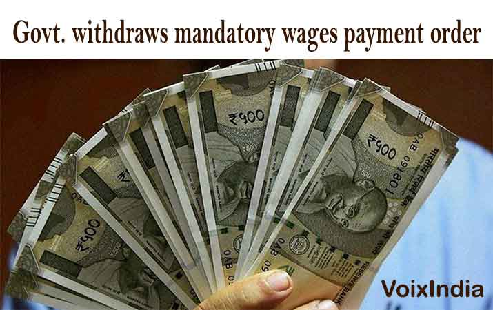 government withdraws mandatory wages payment order