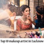 Top 10 Makeup Artist in Lucknow